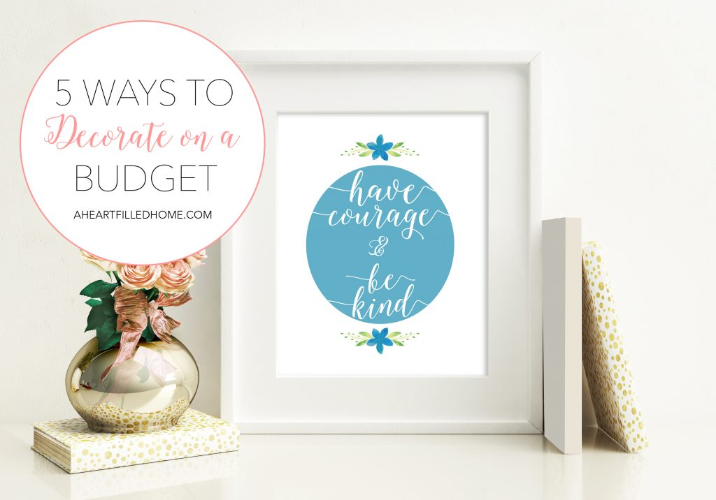 5 ways to decorate on a budget a heart filled home diy - How to decorate a house with no money ...